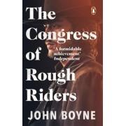 The Congress of Rough Riders by John Boyne