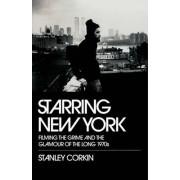 Starring New York by Stanley Corkin