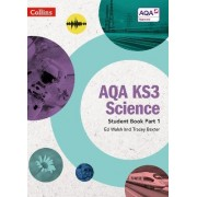 AQA KS3 Science Student Book Part 1 by Ed Walsh