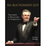 An Auctioneer's Lot by Lord Hindlip