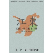 East of the River: Home of the Sun Clan by T. P. M. Thorne