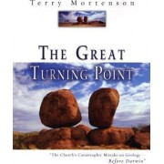 The Great Turning Point by Dr Terry Mortenson