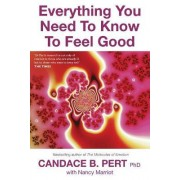 Everything You Need To Know To Feel Good by Candace Pert