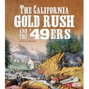 The California Gold Rush and the '49ers