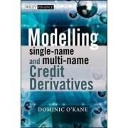 Modelling Single-Name and Multi-Name Credit Derivatives by Dominic O'Kane