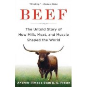Beef: The Untold Story of How Milk, Meat, and Muscle Shaped the World by Andrew Rimas