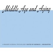 Middle Age and Ageing by Bernice L. Neugarten