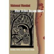 When Victims Become Killers by Mahmood Mamdani