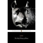 The Early History of Rome: Bks. 1-5 by Livy