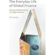The Everyday Life of Global Finance by Paul Langley