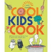 Cool Kids Cook: Delicious Recipes and Fabulous Facts to Turn into a Kitchen Wizz by Jenny Chandler