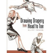 Drawing Drapery from Head to Toe by Cliff Young