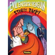 Evil Emperor Penguin Strikes Back! (The Phoenix Presents): 2 by Laura Ellen Anderson