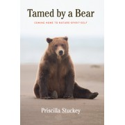 Tamed by a Bear: Coming Home to Nature-Spirit-Source