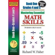 Mastering Essential Math Skills, Book One, Grades 4 and 5 by Richard W Fisher