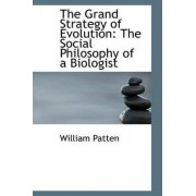 The Grand Strategy of Evolution by William Patten
