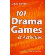 101 Drama Games and Activities by David Farmer