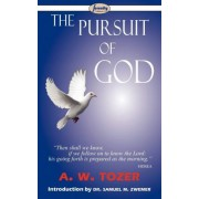The Pursuit of God by A W Tozer