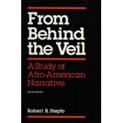 From Behind the Veil by Robert Burns Stepto