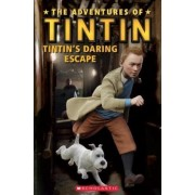 The Adventures of Tintin: Tintin's Daring Escape by Nicole Taylor