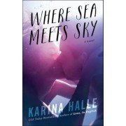 Where Sea Meets Sky by Karina Halle