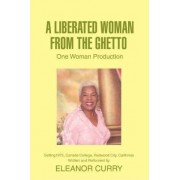 A Liberated Woman from the Ghetto by Eleanor Curry