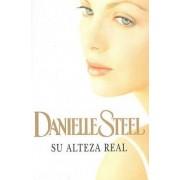Su Alteza Real by Danielle Steel