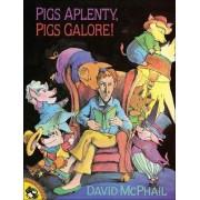 Pigs Aplenty, Pigs Galore! by David M McPhail