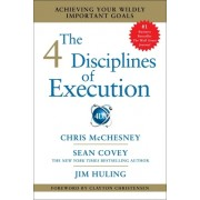 The 4 Disciplines of Execution: Achieving Your Wildly Important Goals