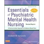 Essentials of Psychiatric Mental Health Nursing - Revised Reprint by Elizabeth M. Varcarolis