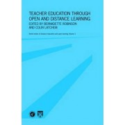 Teacher Education Through Open and Distance Learning by Colin Latchem