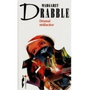 Drumul Stralucitor - Margaret Drabble