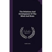 The Relations and Development of the Mind and Brain by Elmer Gates