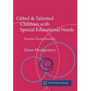 Gifted and Talented Children with Special Educational Needs by Diane Montgomery
