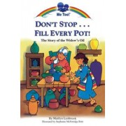Don't Stop...Fill Every Pot! by Stephanie McFetridge Britt