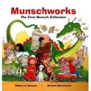 Munschworks by Robert Munsch