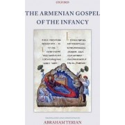The Armenian Gospel of the Infancy by Abraham Terian