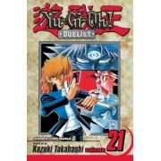 Yu-Gi-Oh!: Duelist: Vol. 21 by Kazuki Takahashi