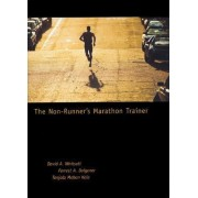 The Non-Runner's Marathon Trainer by David A. Whitsett