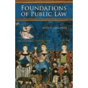 Foundations of Public Law by Martin Loughlin