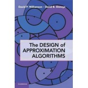 The Design of Approximation Algorithms by David P. Williamson