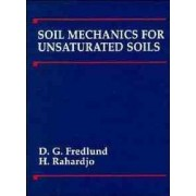 Soil Mechanics for Unsaturated Soils by D. G. Fredlund