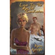 Love in the Age of Confusion by Byron Ayanoglu