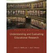 Understanding and Evaluating Educational Research by James H. McMillan
