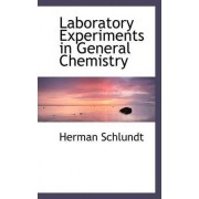 Laboratory Experiments in General Chemistry by Herman Schlundt