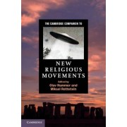 The Cambridge Companion to New Religious Movements by Olav Hammer