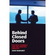 Behind Closed Doors by John Warhurst