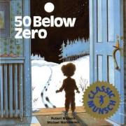 50 Below Zero by Robert Munsch