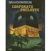 Corporate Enclaves by Shadowrun 4