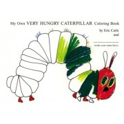 My Own Very Hungry Caterpillar Coloring Book by Eric Carle